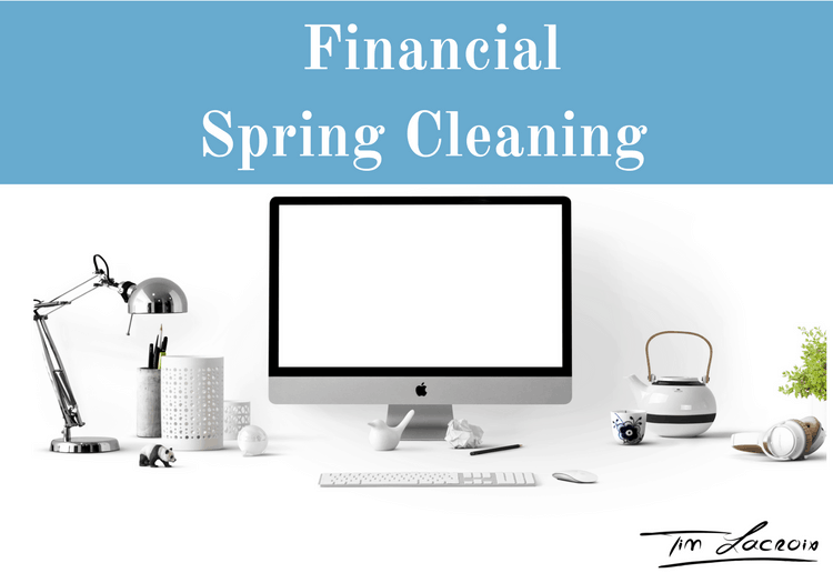 Tim Lacroix blog - Financial Spring Cleaning (1)